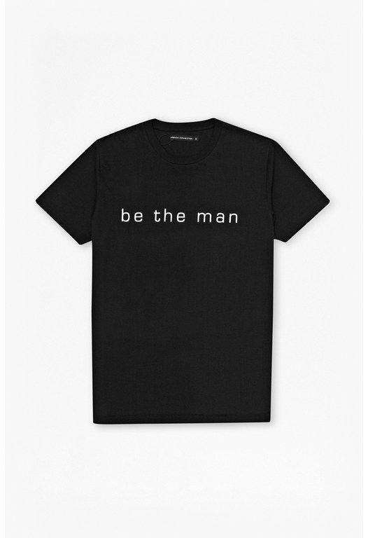 Be The Man T-Shirt