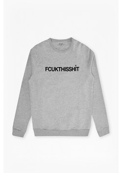 Fcuk This Shit Slogan Sweatshirt
